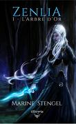 Zenlia, Tome 1 : L'Arbre d'or
