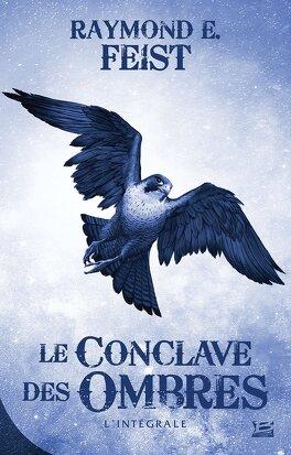 Couverture du livre : Le Conclave des Ombres : L'Intégrale