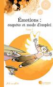 Emotions : Enquête de mode d'emploi, Tome 1