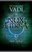 Nox Atra, Tome 2 : Nox Æterna