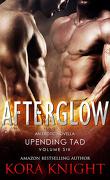 Bouleversant Tad - Un voyage de découverte érotique, Tome 6 : Afterglow