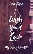 My Happily Ever After, Tome 2.5 : I wish you'd love