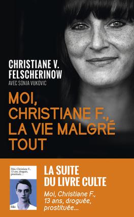 Couverture du livre : Moi, Christiane F., la vie malgré tout
