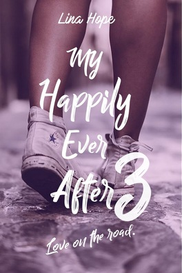 My Happily Ever After Tome 3 Love On The Road Livre De