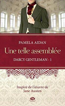 Couverture du livre : Darcy Gentleman, Tome 1 : Une telle assemblée
