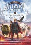 Animal Tatoo - Les Bêtes Suprêmes, tome 4 : Le volcan de la désolation