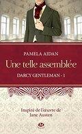 Darcy Gentleman, Tome 1 : Une telle assemblée