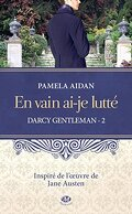 Darcy Gentleman, Tome 2 : En vain ai-je lutté