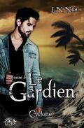 Le Gardien - Tome 3 : Cyclone