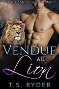 Vendue au Lion : Une Romance Paranormale