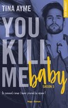 You kill me, Tome 3 : You kill me baby