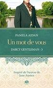Darcy Gentleman, Tome 3 : Un mot de vous