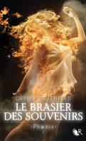 Phaenix, tome 2 : Le Brasier des souvenirs