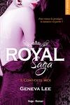 couverture Royal Saga, Tome 5 : Convoite-moi