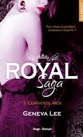 Royal Saga, Tome 5 : Convoite-moi