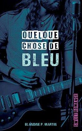 Couverture du livre : Quelque chose de bleu