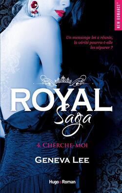 Couverture de Royal Saga, Tome 4 : Cherche-moi