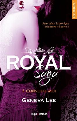 Couverture du livre : Royal Saga, Tome 5 : Convoite-moi
