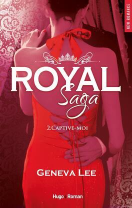 Couverture du livre : Royal Saga, Tome 2 : Captive-moi