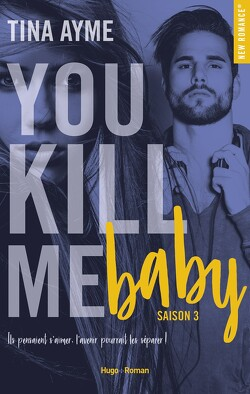 Couverture de You kill me, Tome 3 : You kill me baby