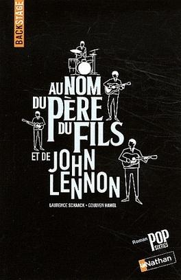 Couverture du livre : Au nom du père, du fils et de John Lennon