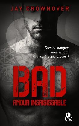 Couverture du livre : Bad, Tome 5 : Amour insaisissable