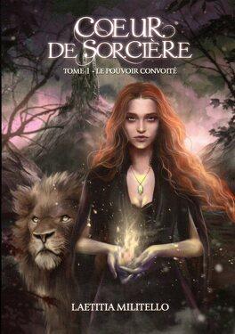 Couverture du livre : Coeur de sorcière - tome 1 - Le pouvoir convoité