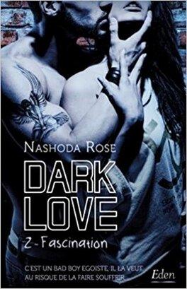 Couverture du livre : Dark Love, Tome 2 : Fascination