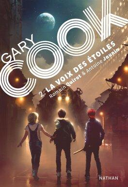 Couverture du livre : Gary Cook, Tome 2 : La Voix des étoiles