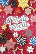 La belle étoile, tome 2 : L'étoile rebelle