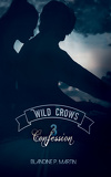 Wild Crows, Tome 3 : Confession