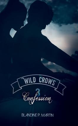 Couverture du livre : Wild Crows, Tome 3 : Confession