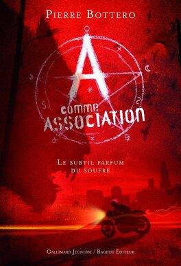 Couverture du livre : A Comme Association, Tome 4 : Le Subtil Parfum du Soufre