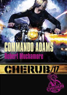 Couverture du livre : Cherub, Tome 17 : Commando Adams