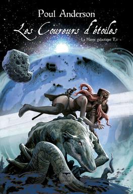 Couverture du livre : La Hanse Galactique 3 - Les coureurs d'étoiles