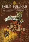 À la croisée des mondes, Tome 3 : Le Miroir d'ambre