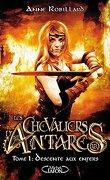 Les Chevaliers d'Antarès, Tome 1 : Descente aux enfers