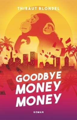 Couverture du livre : GOODBYE MONEY MONEY