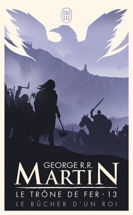 Couverture du livre : Le Trône de fer, Tome 13 : Le Bûcher d'un roi
