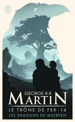 Couverture du livre : Le Trône de fer, Tome 14 : Les Dragons de Meereen