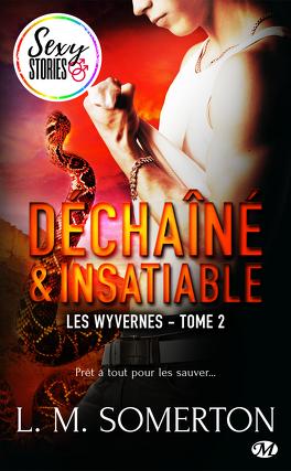 Couverture du livre : Les Wyvernes, Tome 2 : Déchaîné et insatiable