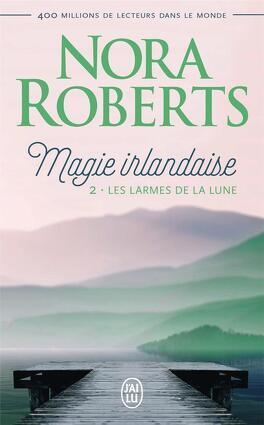 Couverture du livre : Magie irlandaise, Tome 2 : Les Larmes de la lune
