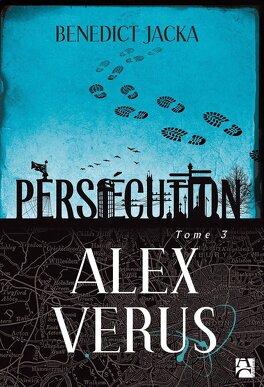 Couverture du livre : Alex Verus, Tome 3 : Persécution