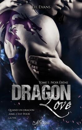 Couverture du livre : Dragon Love, Tome 1 : Noir ébène
