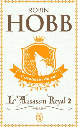 Couverture du livre : L'Assassin royal, Tome 2 : L'Assassin du roi
