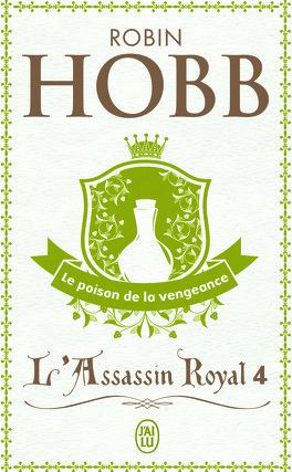 Couverture du livre : L'Assassin royal, Tome 4 : Le Poison de la vengeance