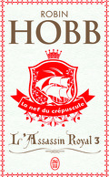 L'Assassin royal, Tome 3 : La Nef du crépuscule