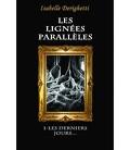Les Lignées Parallèles, tome 1 : les Derniers Jours