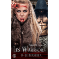 Les Warriors, Tome 8 : Le Berseker