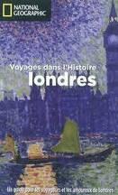 Voyages dans l'Histoire : Londres